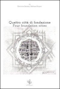 Quattro città di fondazione. Ediz. italiana e inglese