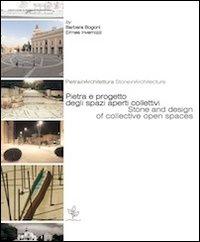 Pietra e progetto degli spazi aperti collettivi. Ediz. italiana e inglese
