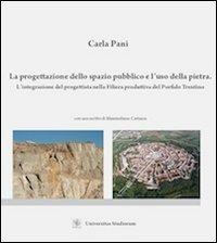 La progettazione dello spazio pubblico e l'uso della pietra. L'integrazione del progettista nella filiera produttiva del porfido trentino