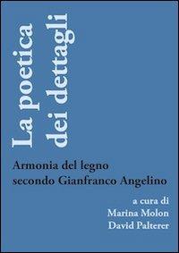 La poetica dei dettagli. Armonia del legno secondo Gianfranco Angelino