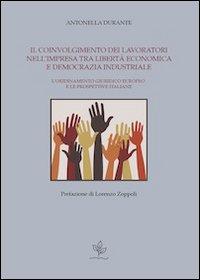 Il coinvolgimento dei lavoratori nell'impresa tra libertà economica e democrazia industriale. L'ordinamento giuridico europeo e le prospettive italiane