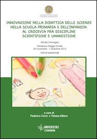Innovazione nella didattica delle scienze nella scuola primaria e dell'infanzia. Al crocevia fra discipline scientifiche e umanistiche