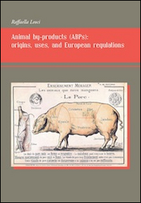 Animal by-products (ABPs). Origins, uses, and european regulations