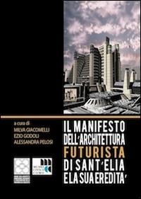 Il Manifesto dell'architettura futurista di Sant'Elia e la sua erdità