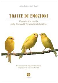 Tracce di emozioni. L'ascolto e la parola nella comunità terapeutica educativa