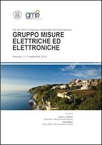 Atti del 31° Congresso nazionale dell'Associazione Gruppo Misure Elettriche ed Elettroniche (Ancona, 11-13 settembre 2014)