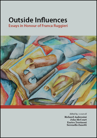 Outside influences. Essays in Honour of Franca Ruggieri. Ediz. italiana e inglese
