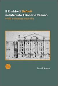 Il rischio di default nel mercato azionario italiano. Profili e tendenze empiriche