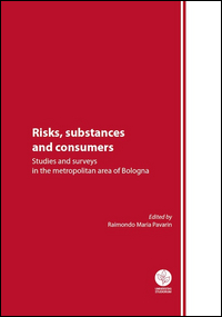 Risks, substances and consumers. Studies and surveys in the metropolitan area of Bologna