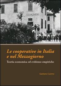 Le cooperative in Italia e nel Mezzogiorno. Teoria economica ed evidenze empiriche