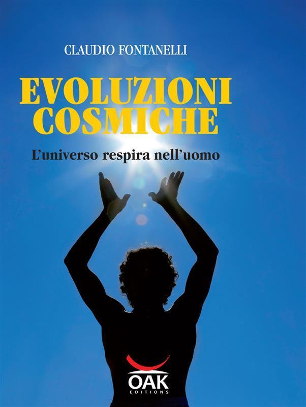 Evoluzioni cosmiche. L'universo respira nell'uomo