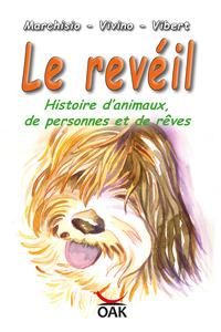 Le revéil. Histoire d'animaux, de personnes et de rêves