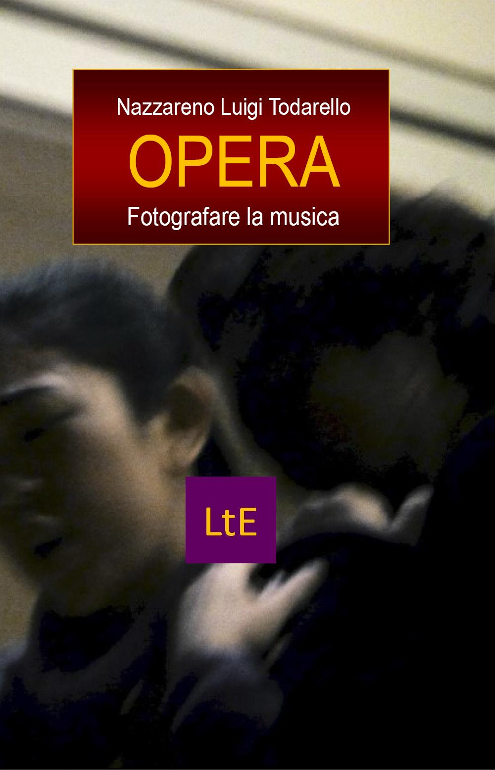 Opera. Fotografare la musica