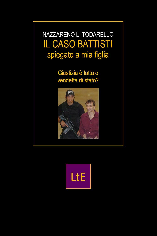Il caso Battisti spiegato a mia figlia