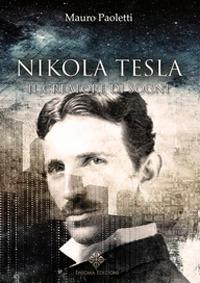 Nikola Tesla. Il creatore di sogni