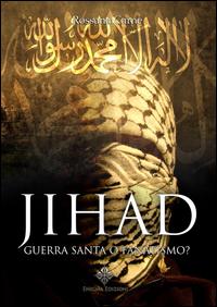 Jihad. Guerra santa o fanatismo?