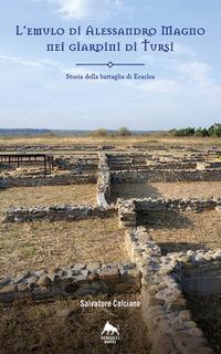 L'Emulo di Alessandro Magno nei giardini di Tursi. Storia della battaglia Eraclea