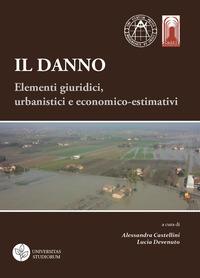 Il danno. Elementi giuridici, urbanistici e economico-estimativi