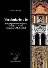 Vocabulario y fe. Los grupoas étnico-religiosos de la edad media y la primera modernidad