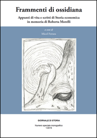 Frammenti di ossidiana. Appunti di vita e scritti di storia economica in memoria di Roberta Morelli