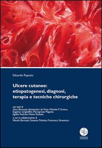 Ulcere cutanee. Etiopatogenesi, diagnosi, terapia e tecniche chirurgiche