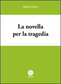La novella per la tragedia