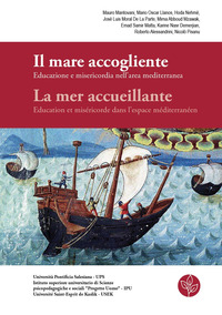 Il mare accogliente. Educazione e misericordia nell'area mediterranea-La mer accueillante. Education et miséricorde dans l'espace méditerranéen
