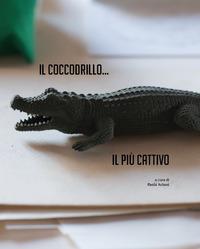 Il coccodrillo... Il più cattivo