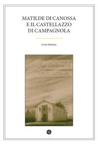 Matilde di Canossa e il Castellazzo di Campagnola