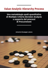 Value-analytic hierarchy process. Una metodologia quali-quantitativa di multiple criteria decision analysis a supporto dei processi di procurement
