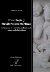 Fraseología y metáforas zoomórficas. Estudio de la equivalencia funcional entre español e italiano