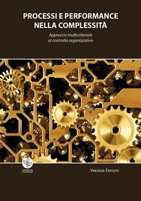 Processi e performance nella complessità. Approccio multicriteriale al controllo organizzativo