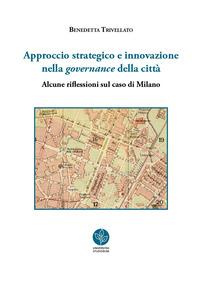 Approccio strategico e innovazione nella governance della città. Alcune riflessioni sul caso di Milano