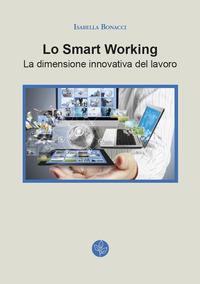 Lo smart working. La dimensione innovativa del lavoro