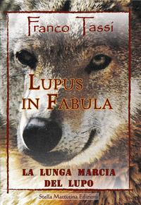Lupus in fabula. La lunga marcia del lupo