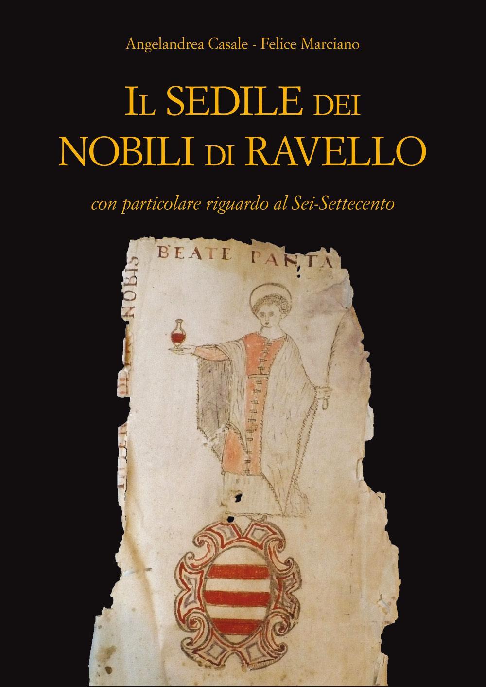 Il Sedile dei Nobili di Ravello con particolare riguardo al Sei-Settecento