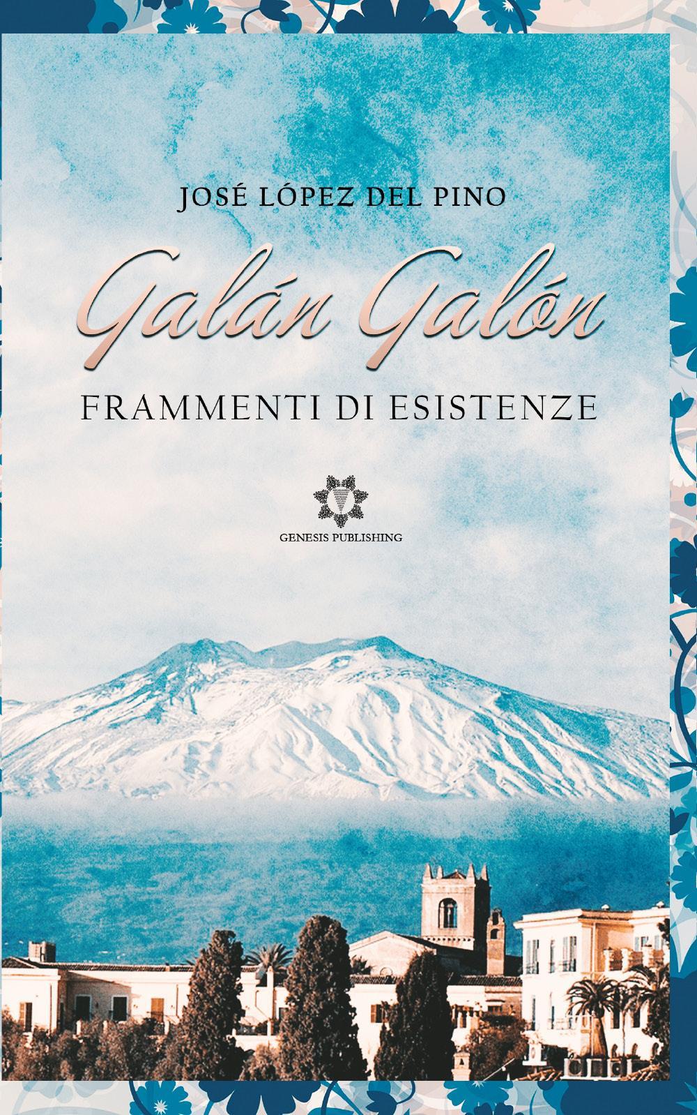 Galán Galón - Frammenti di esistenza