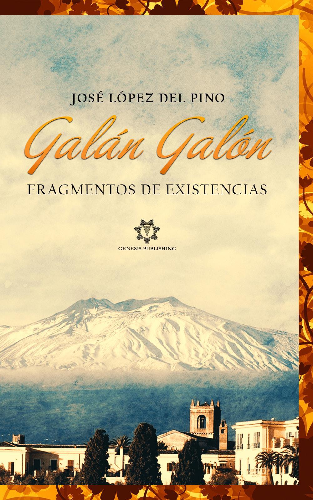 Galán Galón - Fragmentos de existencias