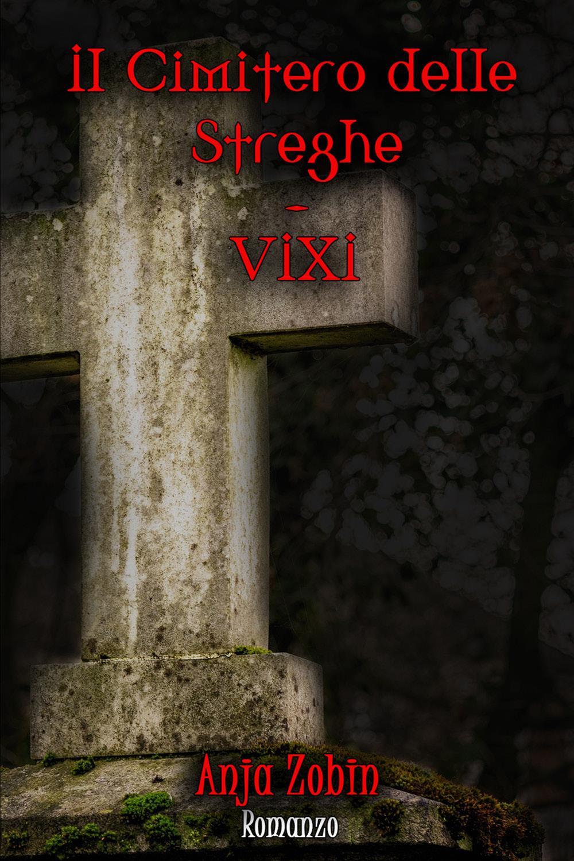 Il Cimitero delle Streghe - VIXI