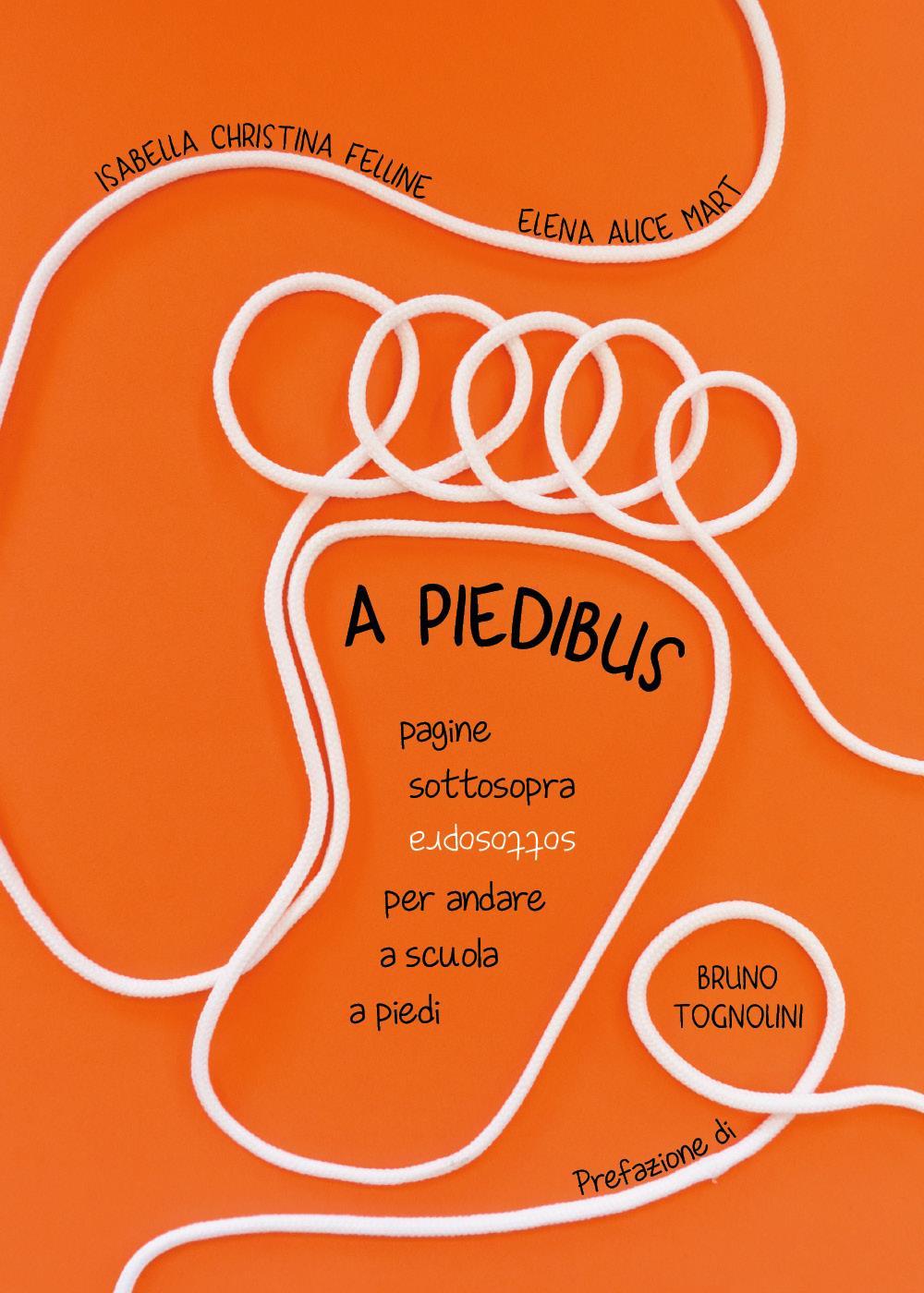 A Piedibus: pagine sottosopra per andare a scuola a piedi