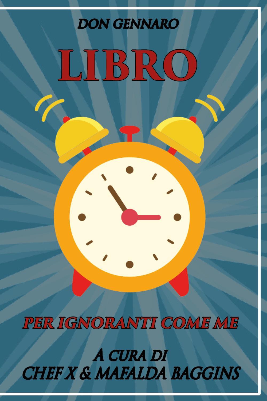 Don Gennaro. Libro per ignoranti come me a cura di chefX e Mafalda Baggins