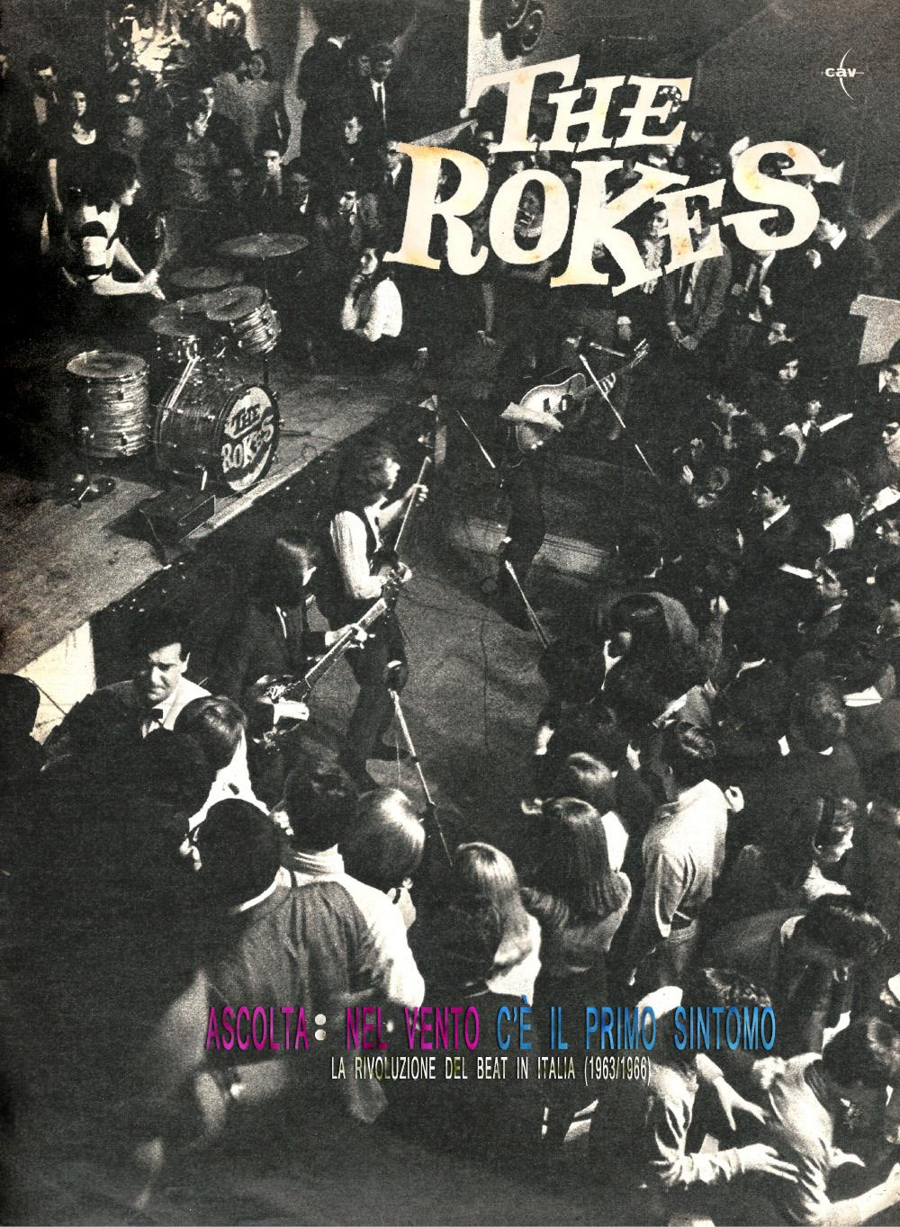 The Rokes. Ascolta nel vento c'è il primo sintomo. La rivoluzione del beat in Italia (1963/1966)