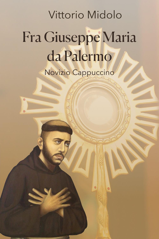 FRA GIUSEPPE MARIA DA PALERMO Novizio Cappuccino