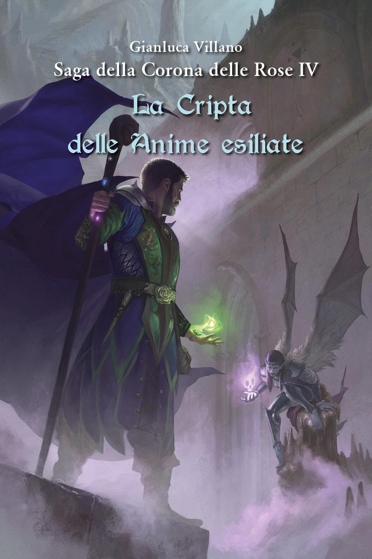 Saga della Corona delle Rose - La Cripta delle Anime esiliate Vol.4