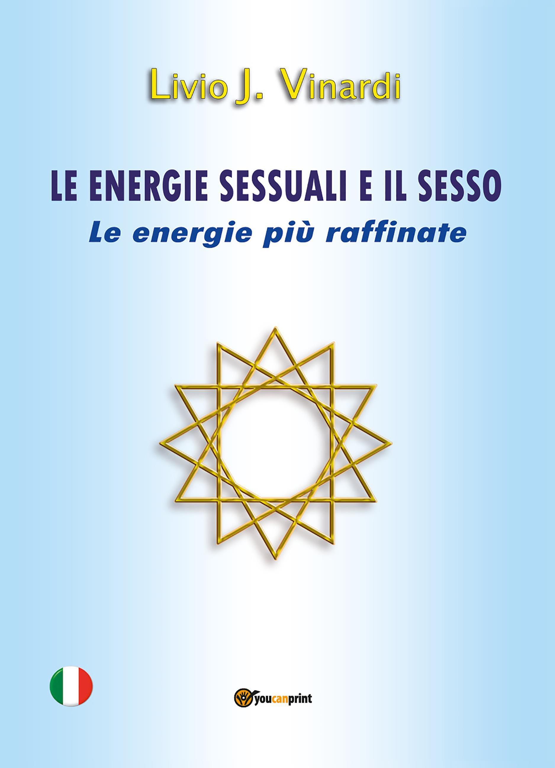 LE ENERGIE SESSUALI E IL SESSO – Le energie più raffinate