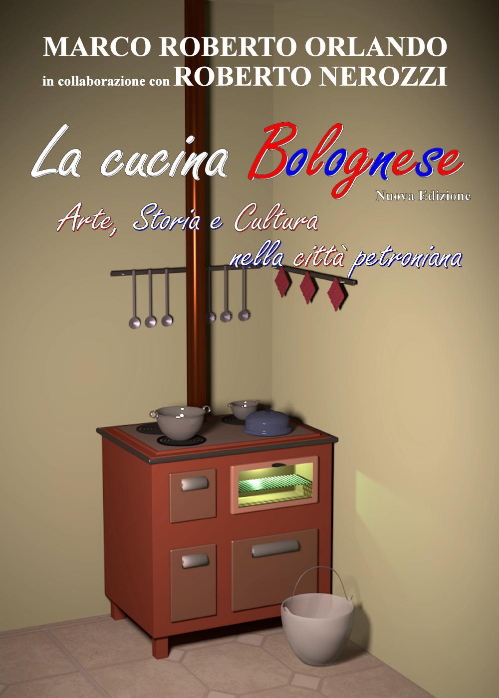 La cucina Bolognese - Arte,Storia, Cultura nella città petroniana