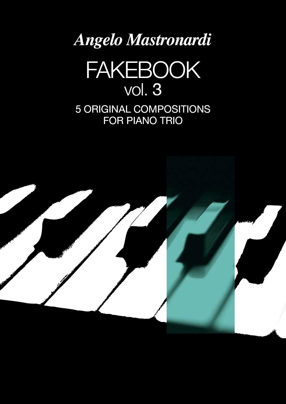 Fakebook Vol. 3. 5 original compositions for piano trio