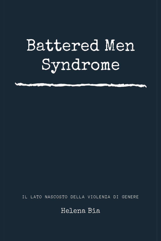 Battered Men Syndrome - Il lato nascosto della violenza di genere
