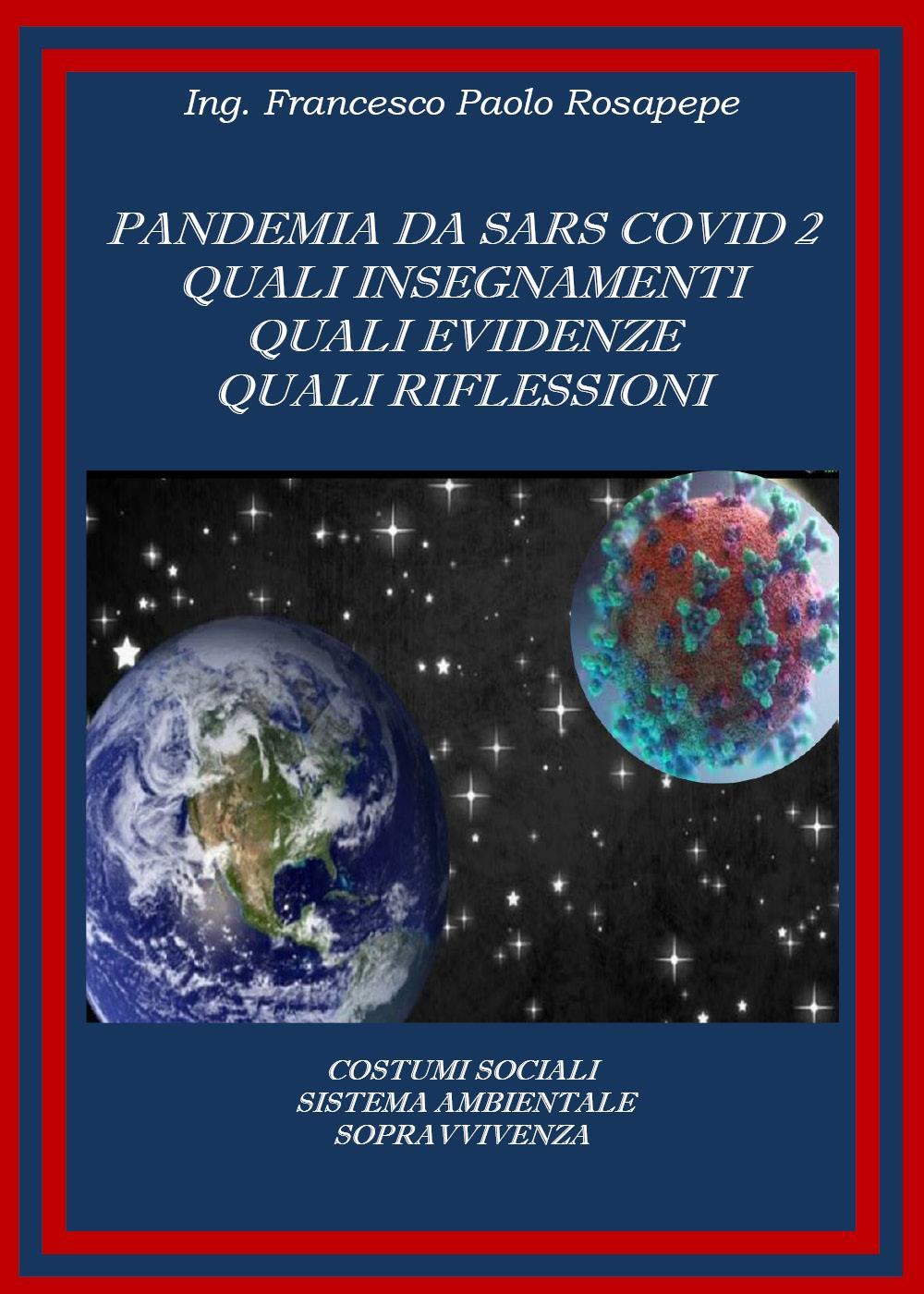 Pandemia da Sars Covid 2 – Quali insegnamenti, quali evidenze, quali riflessioni