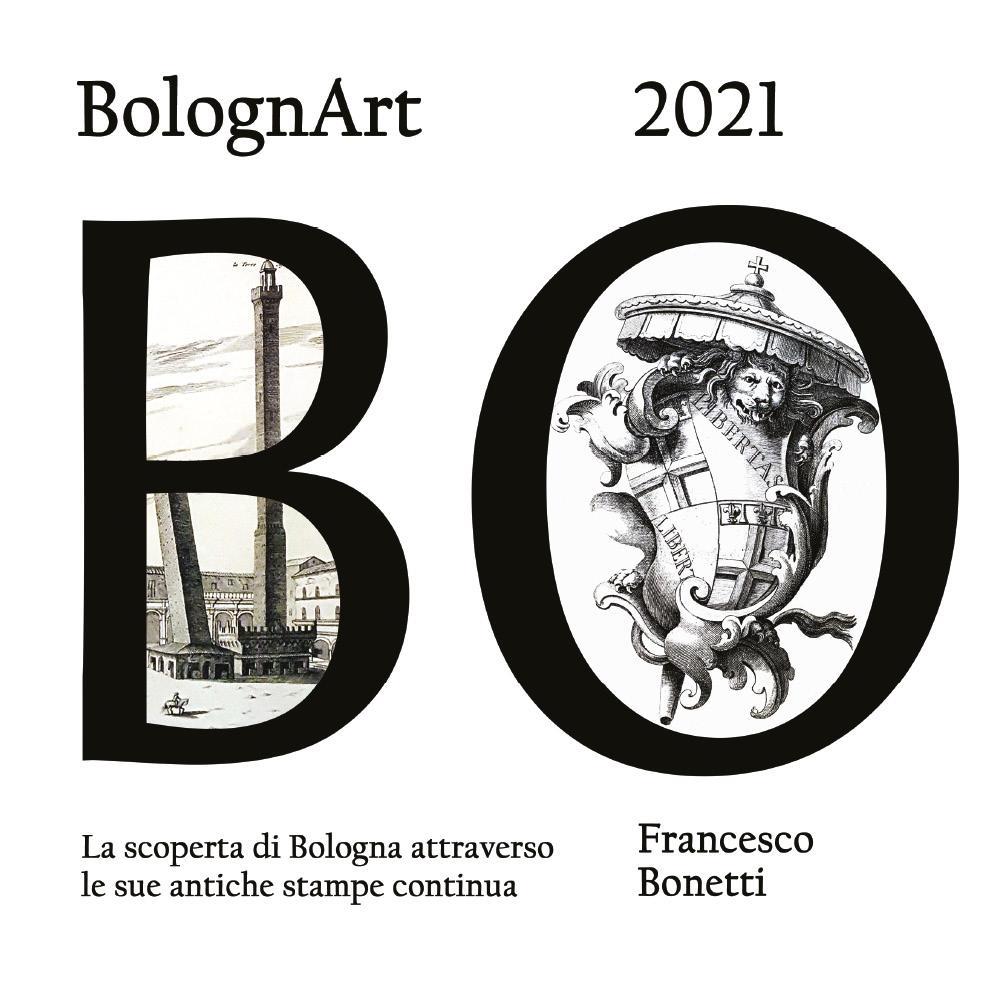 BolognArt 2021 La scoperta di Bologna attraverso le sue antiche stampe continua